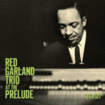 Red Garland: Red Garland Trio At The Prelude