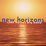 Ryan Haines Big Band: New Horizons