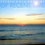 Reuben Hoch and Time: Of Recent Time