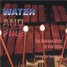 Water And Fire:  The Marimba Music Of Don Skoog
