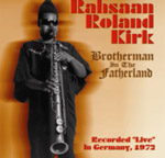 Rahsaan Roland Kirk: Brotherman in the Fatherland