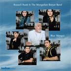 Roswell Rudd and the Mongolian Buryat Band: Blue Mongol