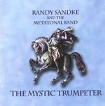 Randy Sandke and the Metatonal Band: The Mystic Trumpeter