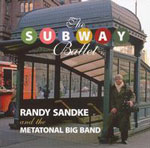 Randy Sandke and the Metatonal Big Band: The Subway Ballet