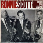 Album Birth Of A Legend by Ronnie Scott