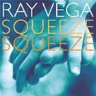 Album Squeeze Squeeze by Ray Vega