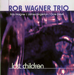 Rob Wagner Trio: Lost Children