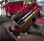 Album Super Heavy Organ by Robert Walter