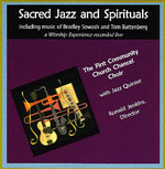 The First Community Church Chancel Choir with Jazz Quintet: Sacred Jazz and Spirituals