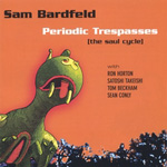 Album Periodic Trespasses (The Saul Cycle) by Sam Bardfeld