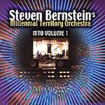 Steven Bernstein's Millenial Territory Orchestra: MTO Volume 1