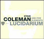 Steve Coleman and Five Elements: Lucidarium