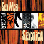 """Exotique"" by Sex Mob"