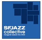 The Inaugural Season Live 2004 by SFJAZZ Collective