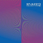 SFJAZZ Collective: SFJAZZ Collective 2