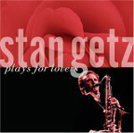 Stan Getz: Plays for Lovers