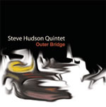 Steve Hudson Quintet: Outer Bridge