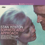 Stan Kenton: Sophisticated Approach
