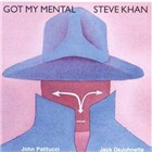 Steve Khan: Got My Mental
