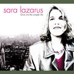 Sara Lazarus: Give Me The Simple Life