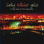 Liebig/Vatcher/Golia: On The Cusp Of Fire And Water