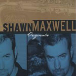 Shawn Maxwell: Originals