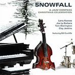 Snowfall: A Jazz Compass Christmas Celebration