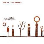Son De La Frontera: Son De La Frontera