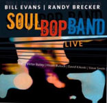 Bill Evans / Randy Brecker Soulbop Band