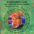Soupsongs Live: The Music of Robert Wyatt by Various Artists