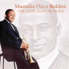 Wynton Marsalis And The Lincoln Center Jazz Orchestra: Marsalis Plays Bolden: The 'Lost Napkin' Suite