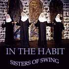 Sisters of Swing: In The Habit