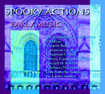 Spooky Actions: Early Music