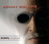 Sonny Rollins: Sonny, Please