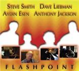 Steve Smith/Dave Liebman/Aydin Esen/Anthony Jackson: Flashpoint