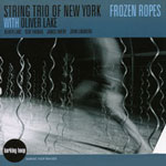 Album Frozen Ropes (with Oliver Lake) by String Trio of New York