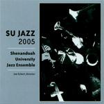 Shenandoah University Jazz Ensemble: SU Jazz 2005
