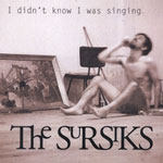 The Sursiks: I Didn't Know I Was Singing