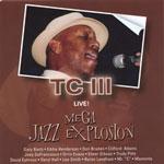 Album Live: Mega Jazz Explosion by t.c. III