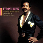 Tyrone Davis: Give It Up (Turn It Loose): The Very Best of the Columbia Years