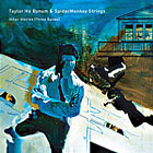 Taylor Ho Bynum & SpiderMonkey Strings: Other Stories (Three Suites)