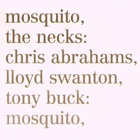 The Necks: Mosquito/See Through
