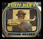 Album Future Passed by Tony Kofi