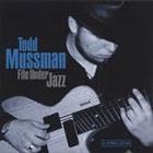 Todd Mussman: File Under Jazz
