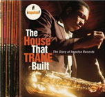Various Artists: The House That Trane Built: The Story Of Impulse Records