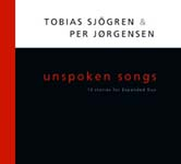 Tobias Sjogren and Per Jorgensen: Unspoken Songs