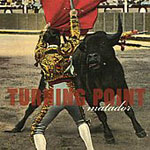 Turning Point: Matador