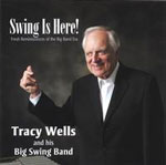 Tracy Wells and His Big Swing Band: Swing Is Here!