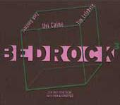 Uri Caine/Tim Lefebvre/Zach Danziger: Bedrock