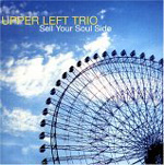 Album Sell Your Soul Side by Upper Left Trio